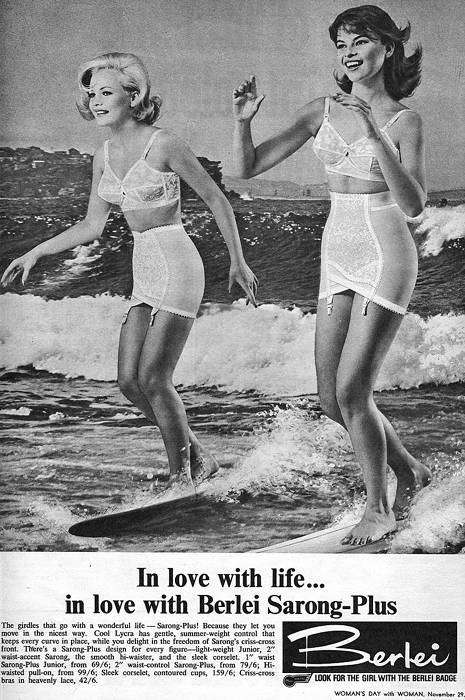 I've surfed in a girdle before, haven't you?